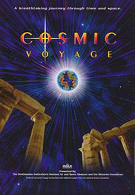 A poster of the iMAX movie, Cosmic Voyag